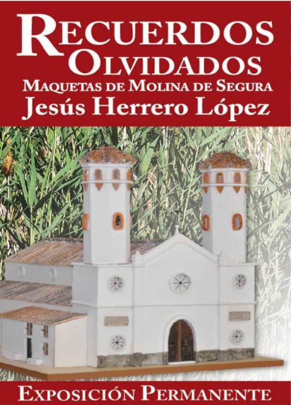 exposición permanente RECUERDOS OLVIDADOS. Maquetas de Molina de Segura, de Jesús Herrero