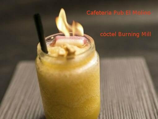 Cóctel Burning Mill en Cafetería Pub El Molino
