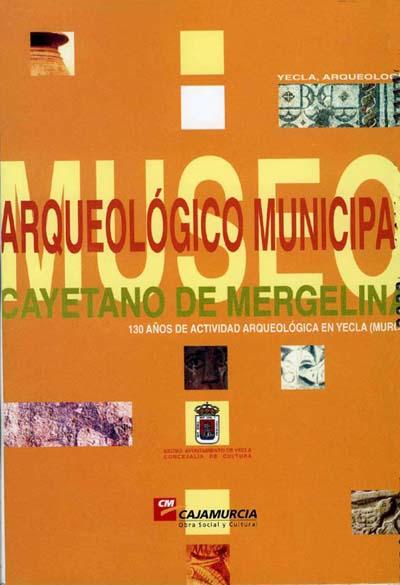 Museo Arqueológico  Municipal Cayetano de Mergelinade Yecla