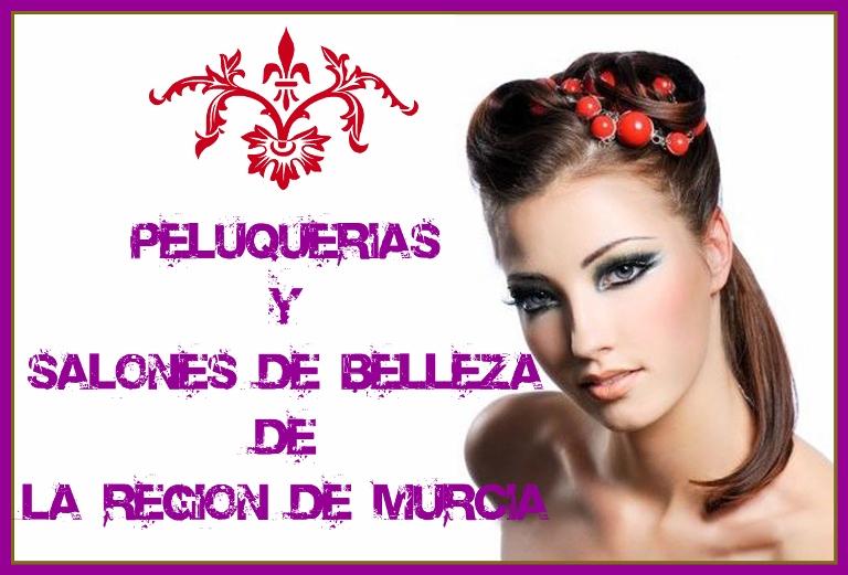 Todas las Peluquerías y Salones de Belleza de La Región de Murcia